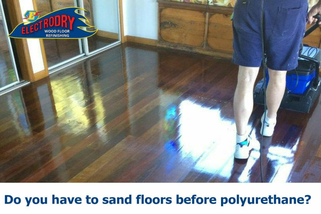 Floor Sanding Geelong - Do you have to sand floors before polyurethane